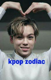 Kpop Zodiac by -DaddyMaterial-