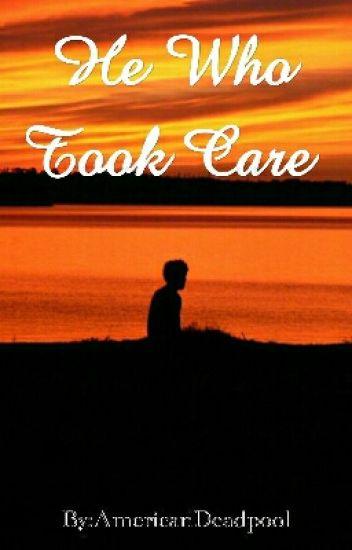 He Who Took Care (Naruto fanfiction)