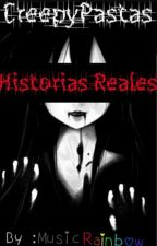 Creepypastas, Historias Reales by MusicRainbow