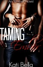 Taming Ember (An Erotica) by AdriaMenthe
