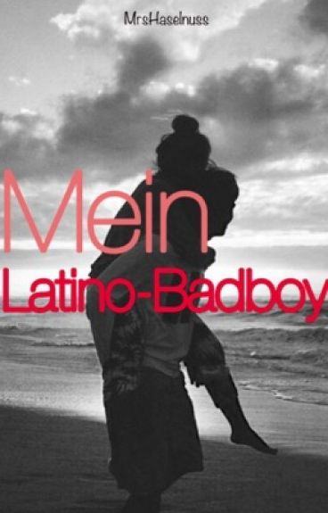 Mein Latino-Badboy