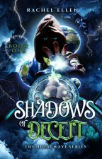 Shadows of Deceit. by RachelS8766
