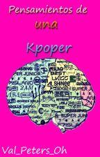 Pensamientos de una Kpoper © by -ModPeters-