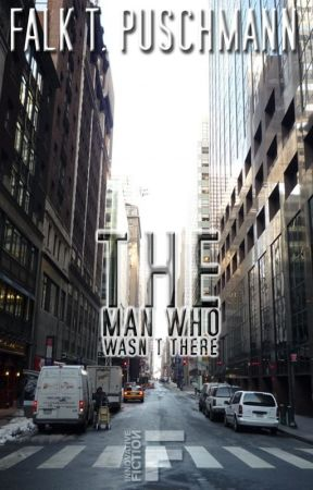 the man who wasn't there by MadMaxZero