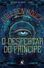 O Despertar do Príncipe- Deuses do Egito- Vol 1 by BiaManhaes