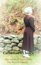 Catherine's Choice by SevillaSnyder