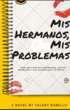 Mis Hermanos, Mis problemas by Valery_DelHonguis