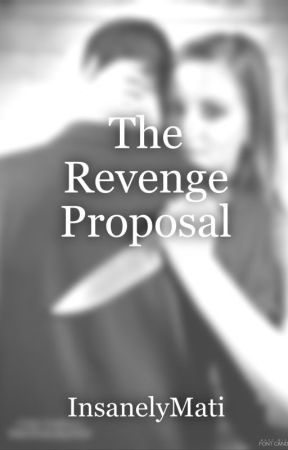 The Revenge Proposal (DISCONTINUED) by Pulchri-tudinous