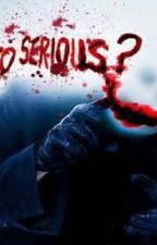 SERİOUS (Katiller) by kapjonlugirl