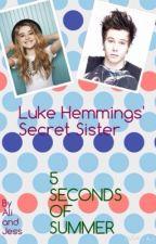 Luke Hemmings' Secret Sister by AliandJess