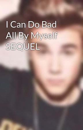 you can do bad all by yourself
