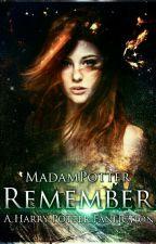 Remember - (Harry Potter FF/Rumtreiberzeit) by MadamPotter