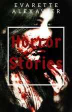 Horror Stories by All-AmericanMeltdown