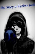 The Story of Eyeless Jack by ashleyfaith155