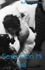 -Sexo Con Mi Tio-*Harry Styles- by Jenifer-Smith