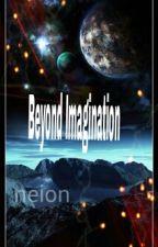 Beyond Imagination by xneionisacancerx