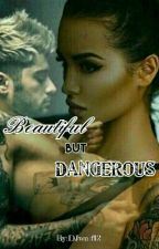 Beautiful But Dangerous. (LTU) by DJwolf12
