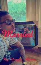 Married (August Alsina Love Story) by Yvngin_Alsina