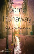 Camp Runaway - Leigh_ - One Shot Contest by gabby_the_great