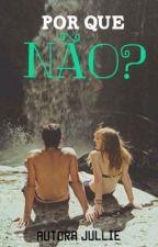 | POR QUE NÃO? | by gnomolilas1