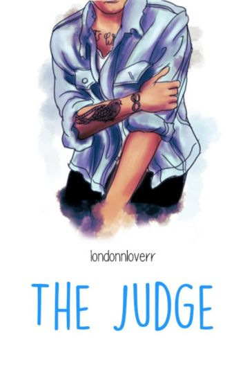 The Judge - L.S || EN EDICIÓN ||