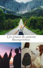 Un amour de vacance.  by MaevaGoncalves