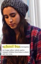 school bus ♡ camren by laurenjgalaxy