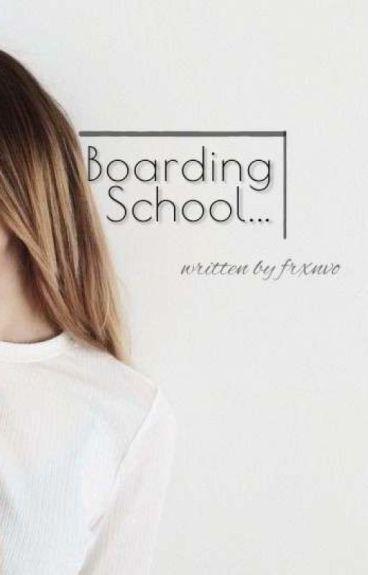 Boarding School...