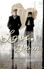 Love, Tom by kmbell92