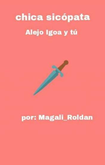 ~ Chica Sicópata ~ Alejo Igoa y Tu