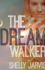 The Dreamwalker by ShellyWrites