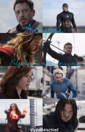 Avengers preferences and Imagines {SLOW UPDATES} - You can't