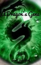 A Dragon's Gene by IamGodsgirl