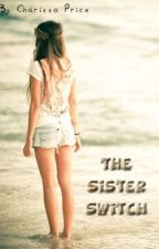 The Sister Switch (A Harry Styles Sister Story) by CharissaPrice