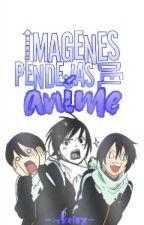 Imágenes Pendejas Del Anime by -Kxith-
