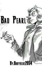 Bad Pearl by NotOkayKalay
