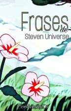 Frases de Steven Universe  by CookieCat_9