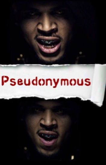 Pseudonymous (Chris Brown fanfiction)
