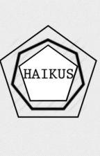 Haikus by memelord2005