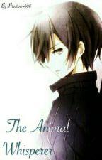 The Animal Whisperer by Preston4806
