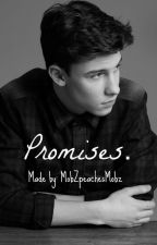 Promises. by MobZpeachesMobz