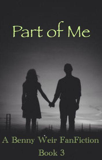 Part of Me (Benny Weir x reader: Book 3)