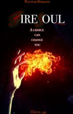 Firesoul - una scelta può cambiarti by Odeth_99