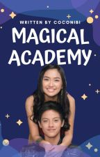 ❤ Magical Academy ❤ [ KathNiel ] Book 1 by StephaniePadilla1226
