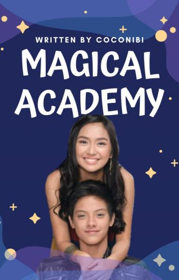 ❤ Magical Academy ❤ [ KathNiel ] Book 1