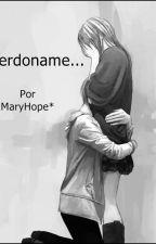 Perdóname... by MaryHopeArrietaTorre