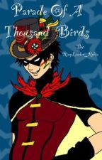 Parade of a Thousand Birds by RingLeader_Robin