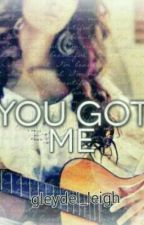 You Got Me by Gleydel_Leigh