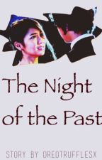The Night Of The Past [KathNiel Fanfiction] by Oreotrufflesx