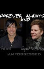 Forever And Always (Peterick) (sequel to Bullied) by iamfobsessed